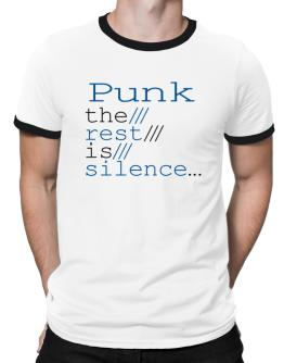 Punk The Rest Is Silence... Ringer T-Shirt