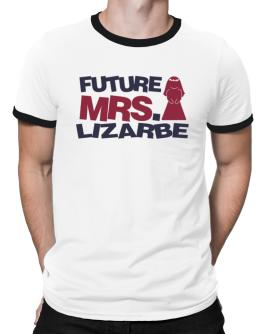 Future Mrs. Lizarbe Ringer T-Shirt