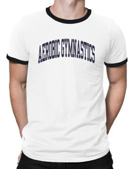 Aerobic Gymnastics Athletic Dept Ringer T-Shirt