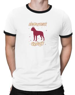 Absolutely Boston Terrier Crazy Ringer T-Shirt