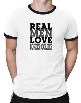 Real Men Love Border Collies Ringer T-Shirt