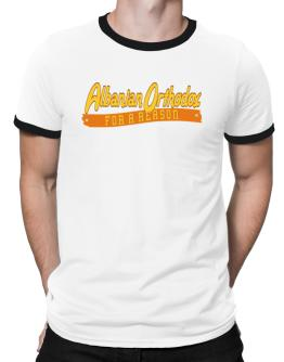 Albanian Orthodox For A Reason Ringer T-Shirt