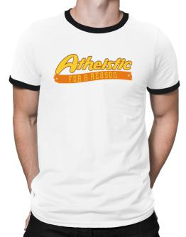Atheistic For A Reason Ringer T-Shirt