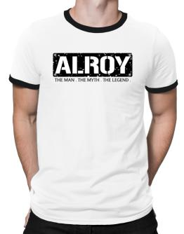 Alroy : The Man - The Myth - The Legend Ringer T-Shirt
