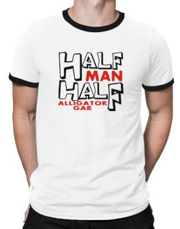 Half Man , Half Alligator Gar Ringer T-Shirt