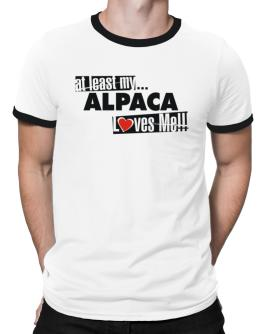 At Least My Alpaca Loves Me ! Ringer T-Shirt