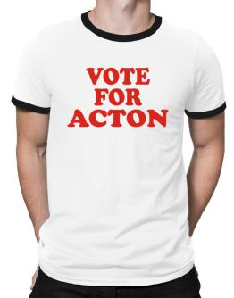 Vote For Acton Ringer T-Shirt