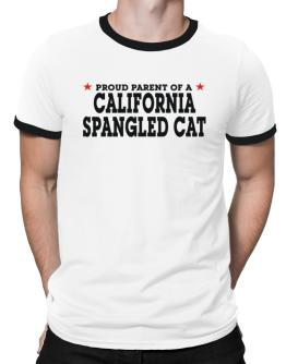 PROUD PARENT OF A California Spangled Cat Ringer T-Shirt