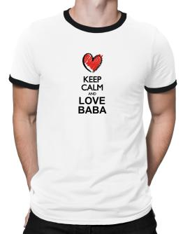 Keep calm and love Baba chalk style Ringer T-Shirt