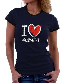 I love Abel chalk style Women Ringer T-Shirt
