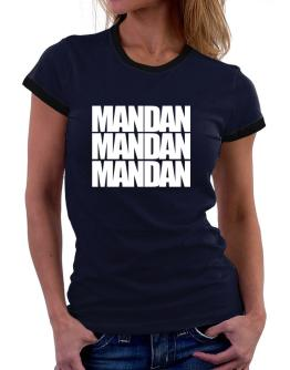 Mandan three words Women Ringer T-Shirt