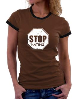 Stop Hating Women Ringer T-Shirt