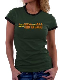 I Can Show You All About Quebec Sign Language Women Ringer T-Shirt