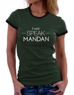 I only speak Mandan Women Ringer T-Shirt