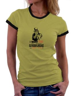 I Want You To Speak Old Nubian Language Or Get Out! Women Ringer T-Shirt