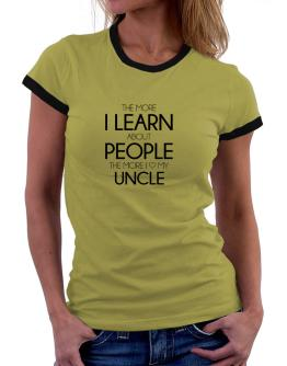 The more I learn about people the more I love my Auncle Women Ringer T-Shirt