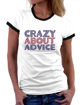 Crazy About Advice Women Ringer T-Shirt
