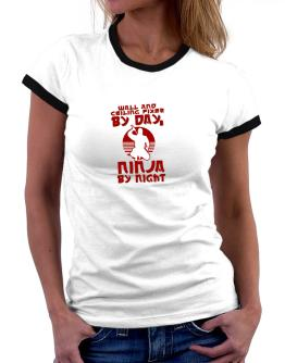 Wall And Ceiling Fixer By Day, Ninja By Night Women Ringer T-Shirt