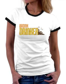 Bronx Drinker Women Ringer T-Shirt