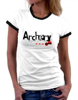 Archery Is In My Blood Women Ringer T-Shirt