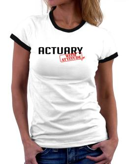Actuary With Attitude Women Ringer T-Shirt