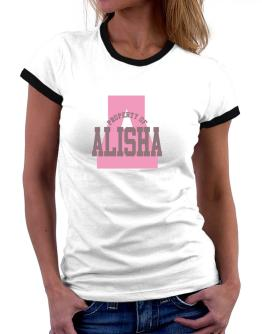 Property Of Alisha Women Ringer T-Shirt