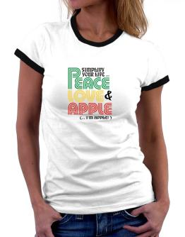 Simplify Your Life... Peace, Love & Apple (... I
