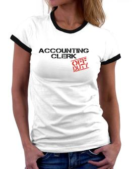 Accounting Clerk - Off Duty Women Ringer T-Shirt