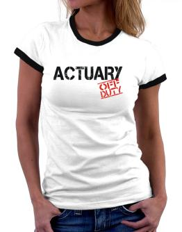 Actuary - Off Duty Women Ringer T-Shirt