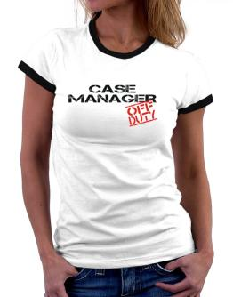 Case Manager - Off Duty Women Ringer T-Shirt