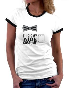 this is my Aide costume Women Ringer T-Shirt