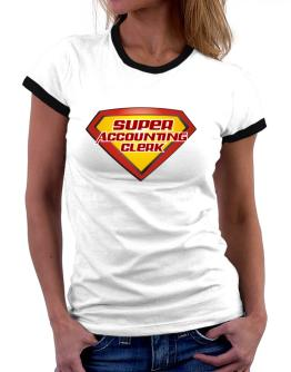 Super Accounting Clerk Women Ringer T-Shirt