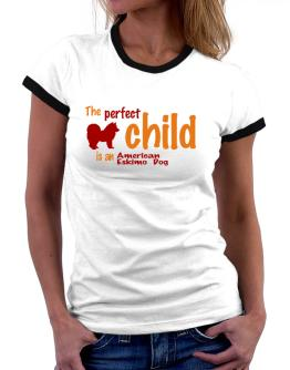 The Perfect Child Is An American Eskimo Dog Women Ringer T-Shirt