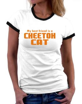 My Best Friend Is A Cheetoh Women Ringer T-Shirt