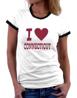 I Love Connecticut Women Ringer T-Shirt