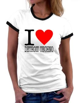 I Love Detroit Techno Women Ringer T-Shirt