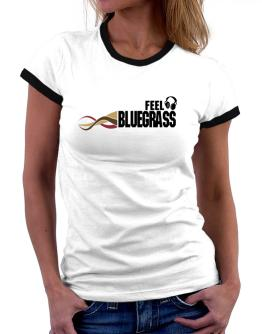 Feel Bluegrass Women Ringer T-Shirt