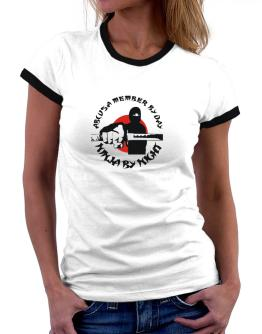 Abcusa Member By Day, Ninja By Night Women Ringer T-Shirt