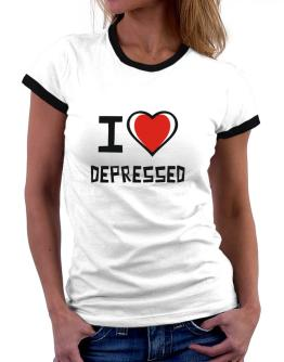 I Love Depressed Women Ringer T-Shirt