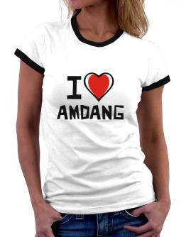 I Love Amdang Women Ringer T-Shirt