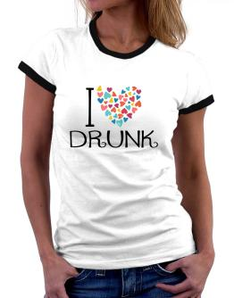 I love Drunk colorful hearts Women Ringer T-Shirt