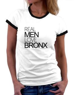 Real men love Bronx Women Ringer T-Shirt