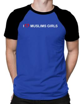 I love Muslims Girls Raglan T-Shirt