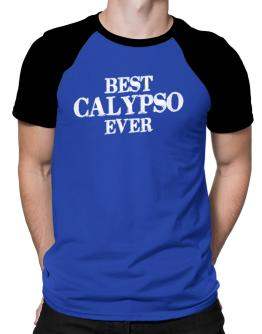 Best Calypso ever Raglan T-Shirt