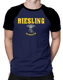Riesling Is Health Raglan T-Shirt