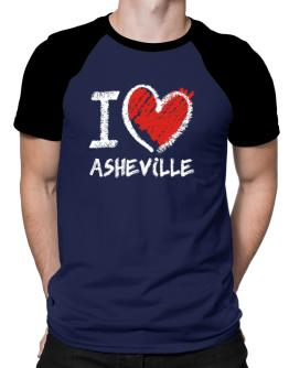 I love Asheville chalk style Raglan T-Shirt