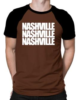 Nashville three words Raglan T-Shirt
