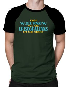 They Will Know We Are Episcopalians By Our Shirts Raglan T-Shirt