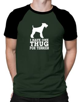 I have one thug Fox Terrier Raglan T-Shirt