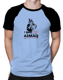 I Want You To Speak Aimaq Or Get Out! Raglan T-Shirt
